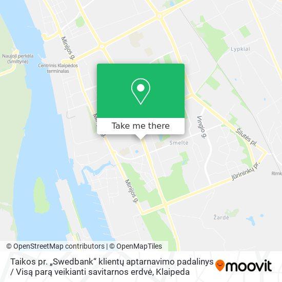 """Taikos pr. """"Swedbank"""" klientų aptarnavimo padalinys / Visą parą veikianti savitarnos erdvė map"""