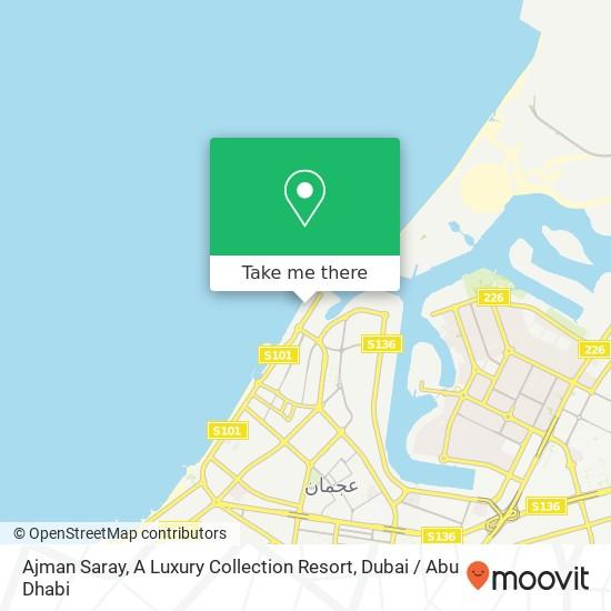 Карта Ajman Saray, A Luxury Collection Resort