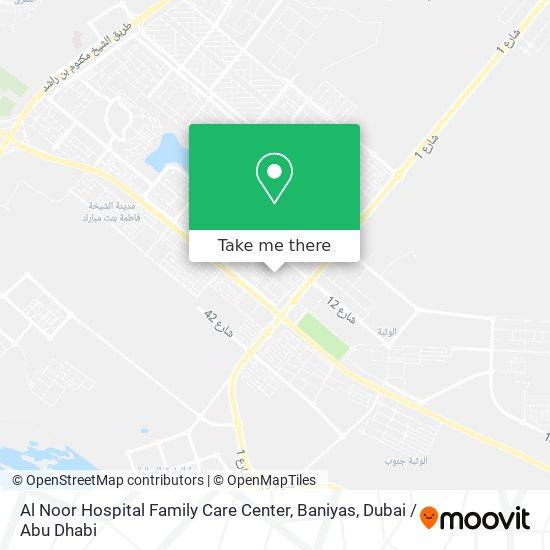 Al Noor Hospital Family Care Center, Baniyas map