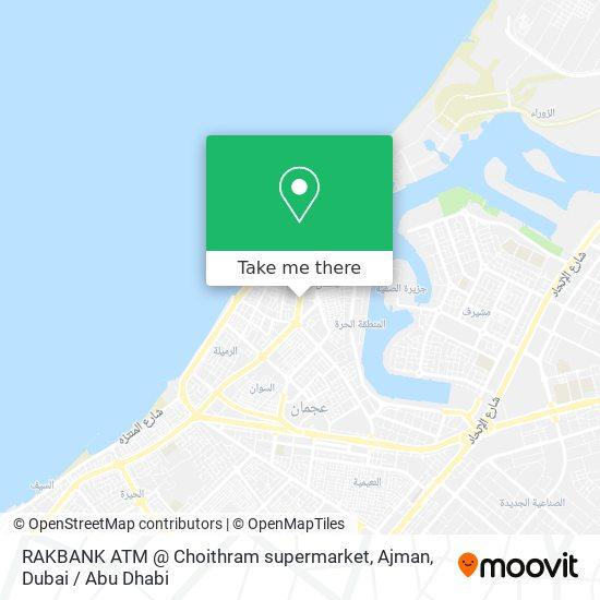 Карта RAKBANK ATM @ Choithram supermarket, Ajman
