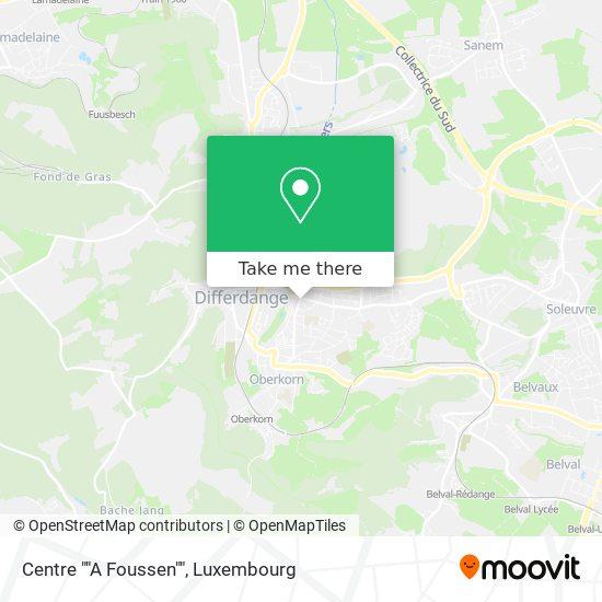 """Centre """"A Foussen"""" map"""
