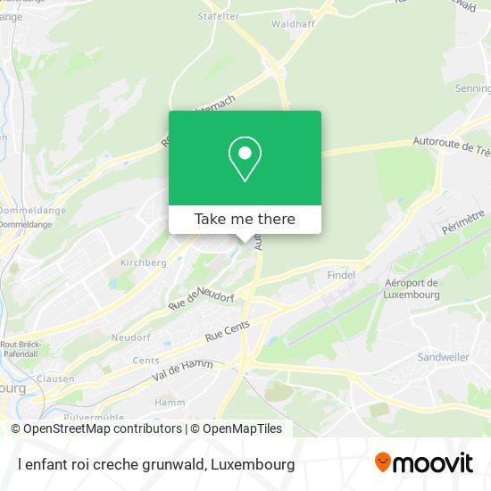 l enfant roi creche grunwald map