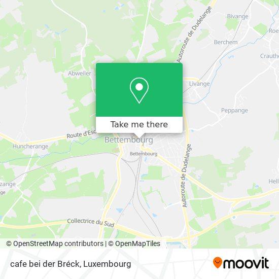 cafe bei der Bréck map
