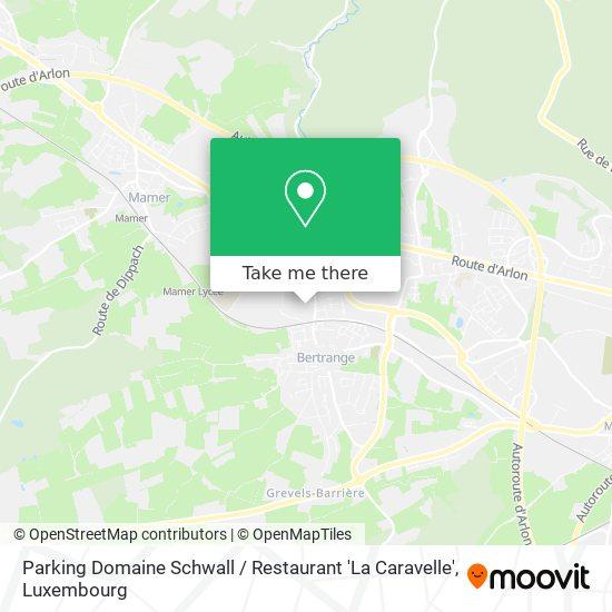 Parking Domaine Schwall / Restaurant 'La Caravelle' Karte
