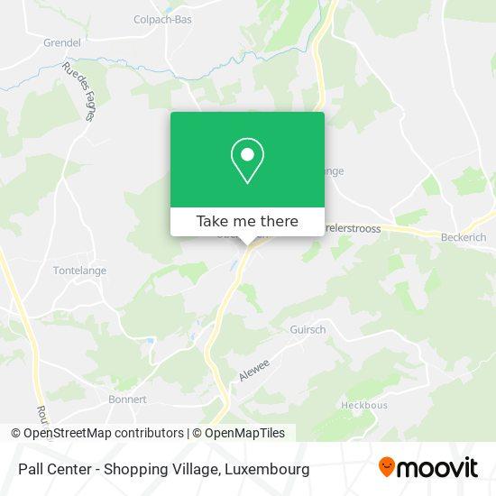 Pall Center - Shopping Village map