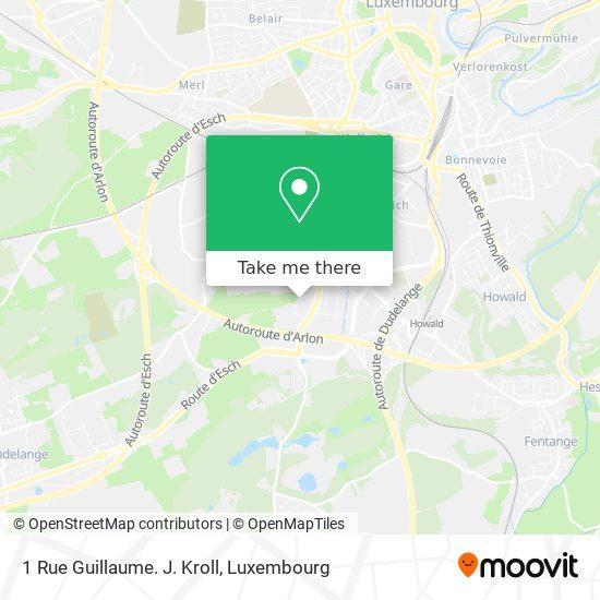 1 Rue Guillaume. J. Kroll map