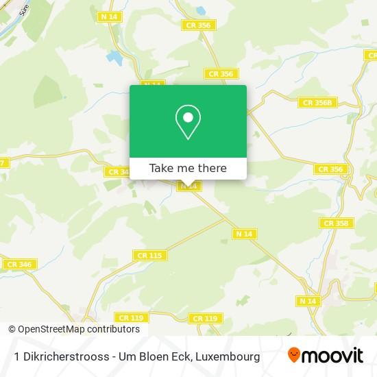 1 Dikricherstrooss - Um Bloen Eck map