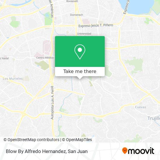 Blow By Alfredo Hernandez map