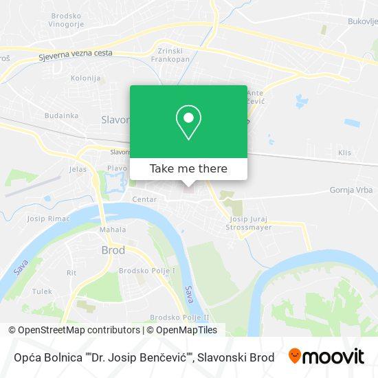 "Opća Bolnica ""Dr. Josip Benčević"" map"