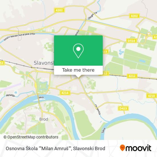 "Osnovna Škola ""Milan Amruš"" map"