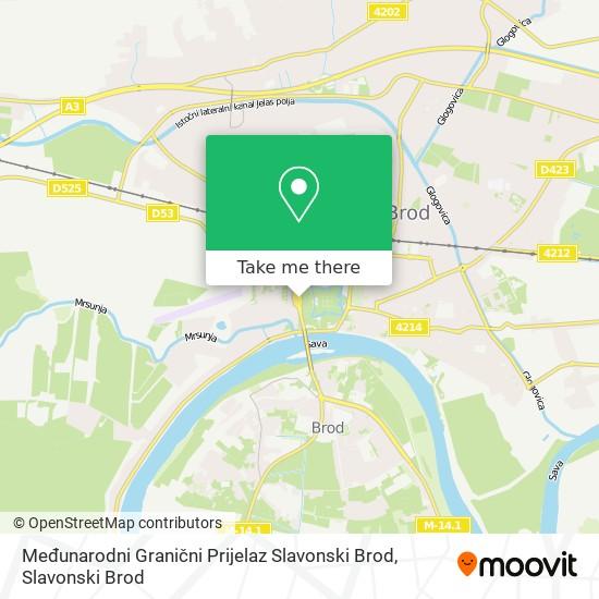 Međunarodni Granični Prijelaz Slavonski Brod map