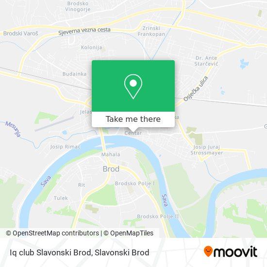 Iq club Slavonski Brod map