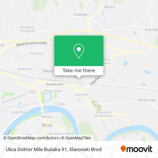 Ulica Doktor Mile Budaka 91 map