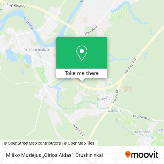 """Miško Muziejus """"Girios Aidas"""" map"""