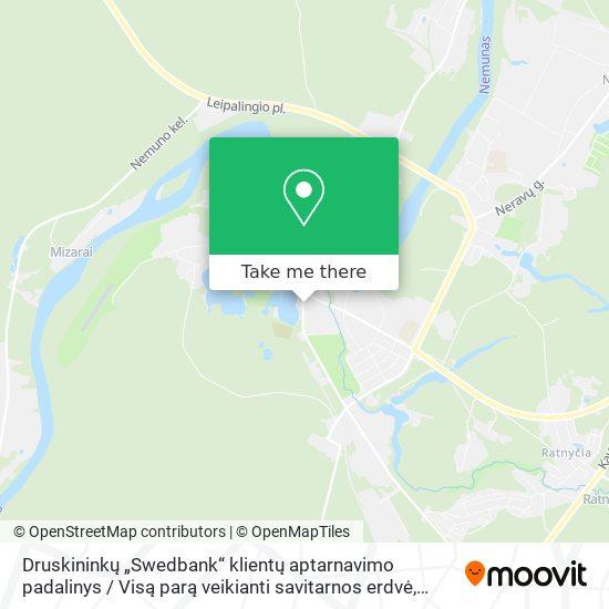 """Druskininkų """"Swedbank"""" klientų aptarnavimo padalinys / Visą parą veikianti savitarnos erdvė map"""