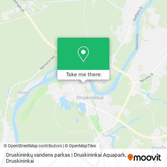 Druskininkų vandens parkas   Druskininkai Aquapark map