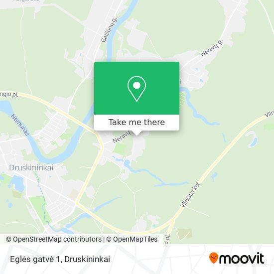 Eglės gatvė 1 map