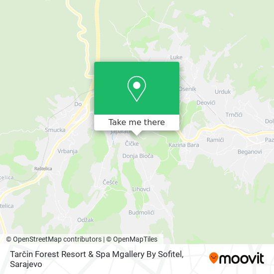 Tarčin Forest Resort & Spa Mgallery By Sofitel map