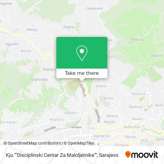 """Kju """"Disciplinski Centar Za Maloljetnike"""" map"""
