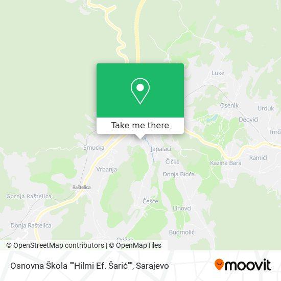 """Osnovna Škola """"Hilmi Ef. Šarić"""" map"""