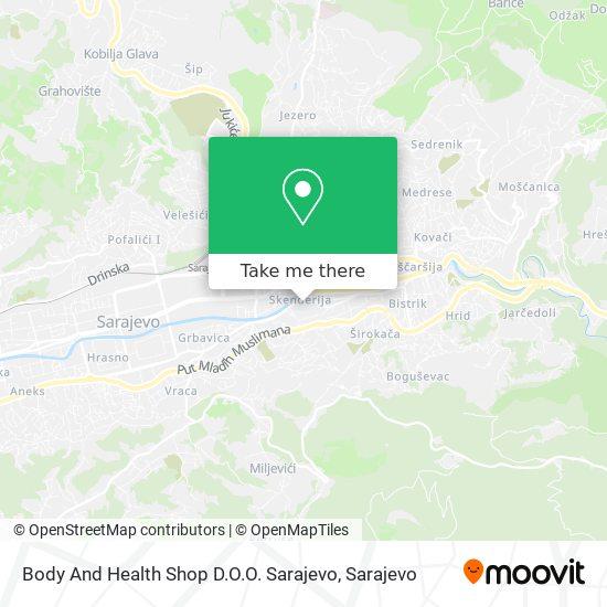 Body And Health Shop D.O.O. Sarajevo map