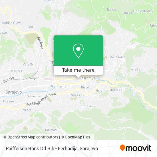 Raiffeisen Bank Dd Bih - Ferhadija map