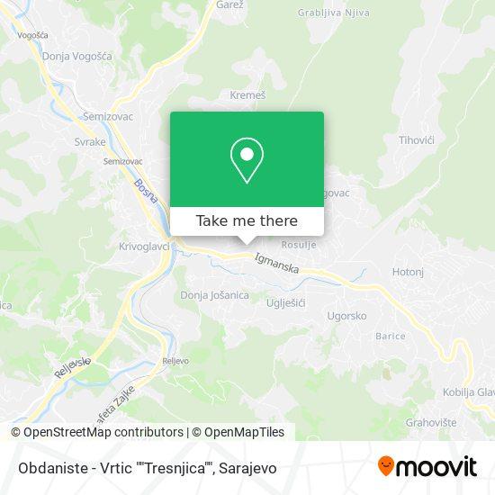 """Obdaniste - Vrtic """"Tresnjica"""" map"""