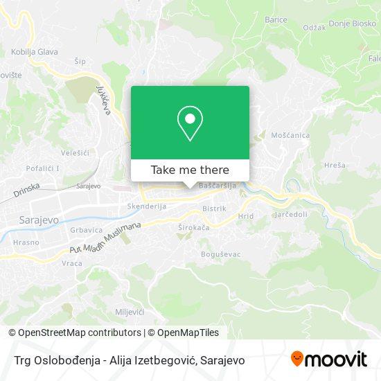 Trg Oslobođenja Alija Izetbegović map