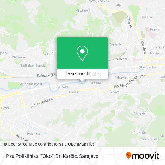 """Pzu Poliklinika """"Oko"""" Dr. Karčić map"""