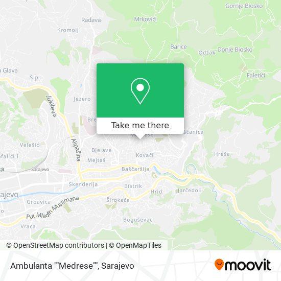 """Ambulanta """"Medrese"""" map"""