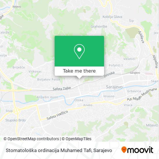 Stomatološka ordinacija Muhamed Tafi map