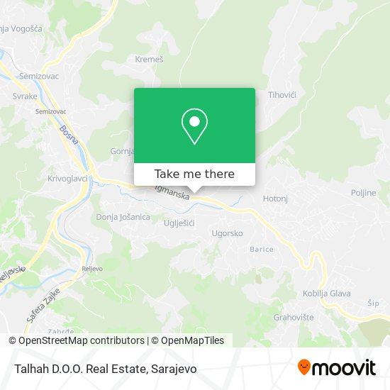 Talhah D.O.O. Real Estate map