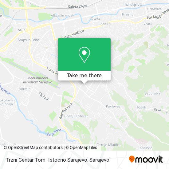 Trzni Centar Tom -Istocno Sarajevo map