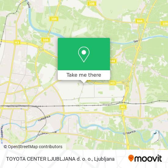 TOYOTA CENTER LJUBLJANA d. o. o. map