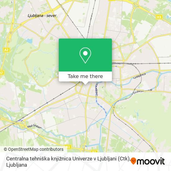 Centralna tehniška knjižnica Univerze v Ljubljani (Ctk) map