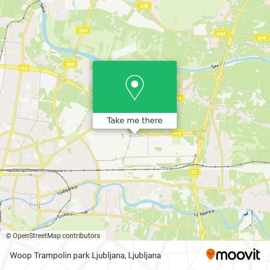 Woop Trampolin park Ljubljana map