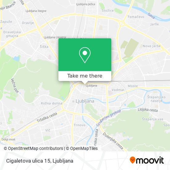 Cigaletova ulica 15 map
