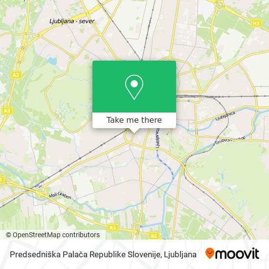 Predsedniška Palača Republike Slovenije map