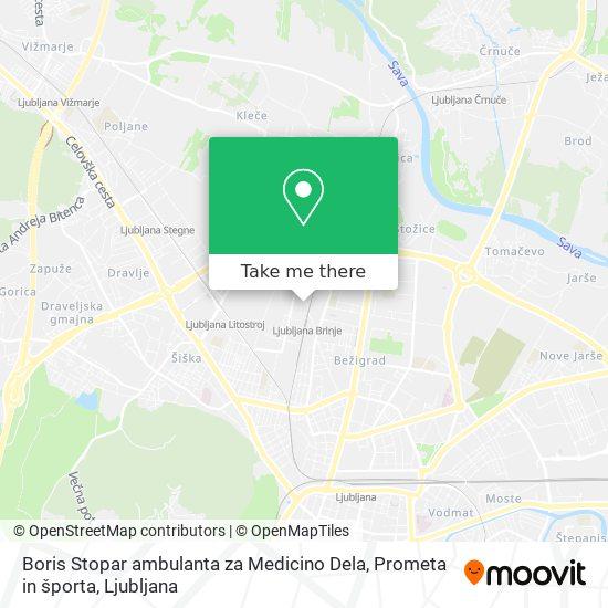 Boris Stopar ambulanta za Medicino Dela, Prometa in športa map