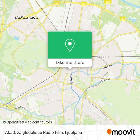 Akad. za gledališče Radio Film map