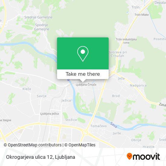 Okrogarjeva ulica 12 map