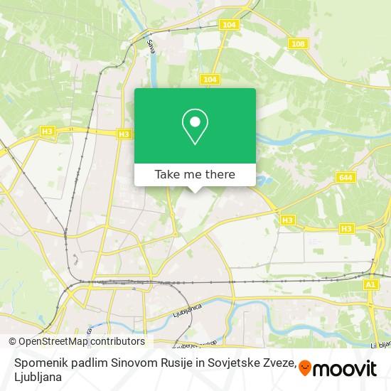 Spomenik padlim Sinovom Rusije in Sovjetske Zveze map