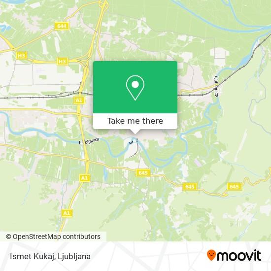 Ismet Kukaj map