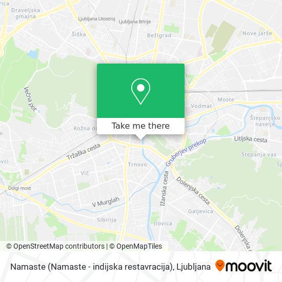 Namaste (Namaste - indijska restavracija) map