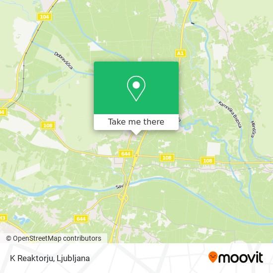 K Reaktorju map