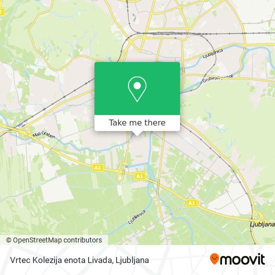 Vrtec Kolezija enota Livada map