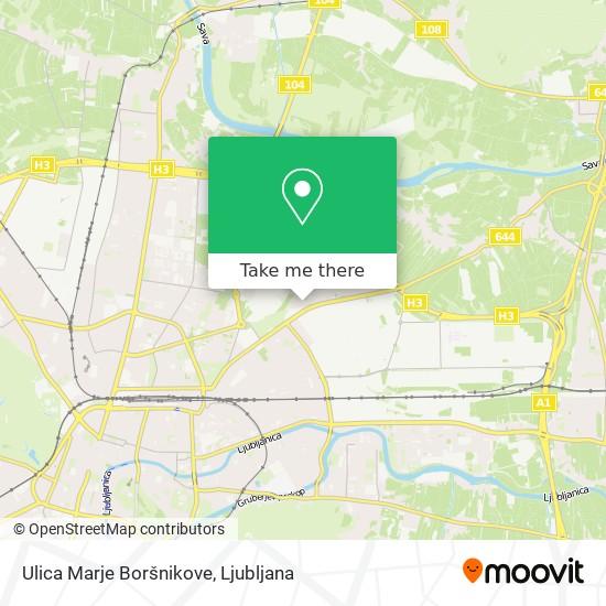 Ulica Marje Boršnikove map
