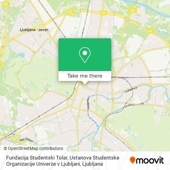 Fundacija Studentski Tolar, Ustanova Studentske Organizacije Univerze v Ljubljani map