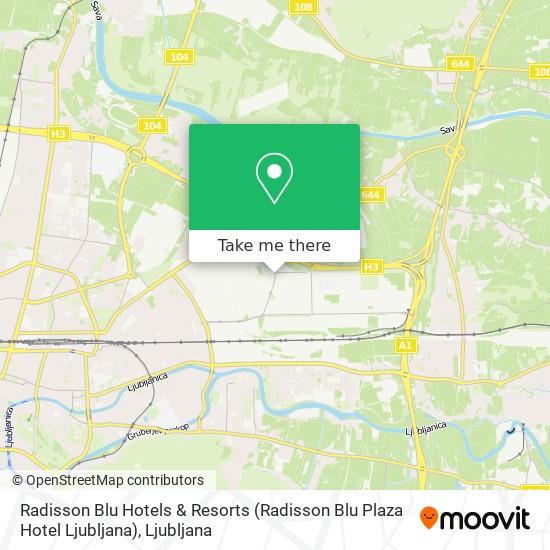 Radisson Blu Hotels & Resorts (Radisson Blu Plaza Hotel Ljubljana) map