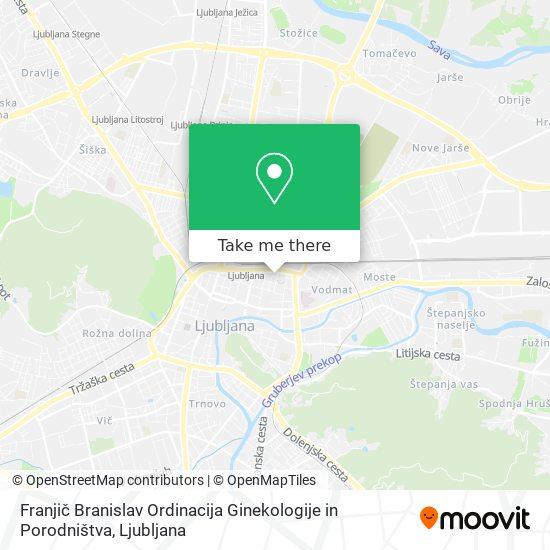 Franjič Branislav Ordinacija Ginekologije in Porodništva map